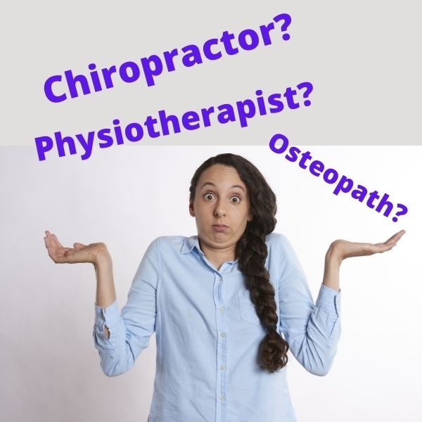 Should I see a  Chiropractor, Physiotherapist or Osteopath?